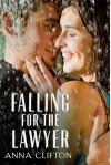 Falling For The Lawyer (Escape Contemporary Romance) - Anna Clifton