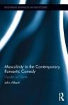 Masculinity in Contemporary Popular Cinema: Gender as Genre - John Alberti