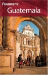 Frommer's Guatemala - Eliot Greenspan