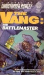 The Vang: The Battlemaster - Christopher Rowley