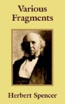 Various Fragments - Herbert Spencer