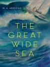The Great Wide Sea - M.H. Herlong