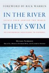 In the River They Swim: Essays from Around the World on Enterprise Solutions to Poverty - Michael Fairbanks, Michael Fairbanks, Malik Fal, Marcela Escobari-Rose, Rick Warren