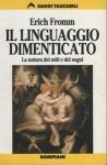 Il linguaggio dimenticato - Erich Fromm, Graziella Benzoni