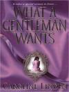 What A Gentleman Wants - Caroline Linden