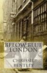 Below Blue London - Chrissie Bentley