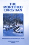 The Mortified Christian - Christopher Love, Don Kistler