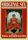 Original Six: True Stories from Hockey's Classic Era - Paul Quarrington