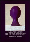 Harry Holland: The Painter and Reality - Edward Lucie-Smith