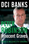 Innocent Graves: DCI Banks (Inspector Banks 8) - Peter Robinson