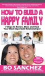 How to build a Happy Family - 7 steps to renew, bless and heal your most important relationships! - Bo Sanchez
