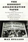 The Kennedy Assassination Tapes - Max Holland, Lyndon B. Johnson