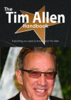 The Tim Allen Handbook - Everything You Need to Know about Tim Allen - Emily Smith