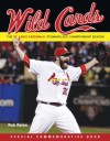 Wild Cards: The St. Louis Cardinals' Stunning 2011 Championship Season (Including 2011 Baseball World Series) - Rob Rains