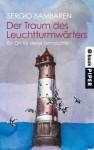 Der Traum des Leuchtturmwärters: Ein Ort für deine Sehnsüchte - Sergio Bambaren, Heinke Both, Gaby Wurster
