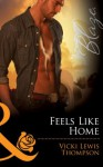 Feels Like Home (Mills & Boon Blaze) (Sons of Chance - Book 11) - Vicki Lewis Thompson