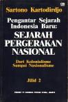 Pengantar Sejarah Indonesia Baru - jilid 2 : Sejarah Pergerakan Nasional Dari Kolonialisme Sampai Nasionalisme - Sartono Kartodirdjo