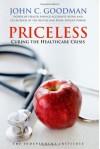 Priceless: Curing the Healthcare Crisis - John C. Goodman