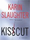 Kisscut - Karin Slaughter