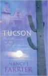Tucson: Sonoran Sunrise/Sonoran Star/Sonoran Sweetheart/Sonoran Secret - Nancy J. Farrier