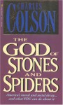 God of Stones and Spiders - Charles Colson