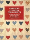 American Country Folk Crafts: 50 Country Craft Projects for Decorating Your Home - Carol Endler Sterbenz, Beth Galton