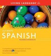 Ultimate Spanish Beginner-Intermediate (Book and CD Set): Includes Comprehensive Coursebook, 10 Audio CDs, and CD-ROM with Flashcards - Living Language
