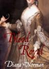 Blood Royal - Diana Norman