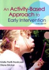 An Activity-Based Approach to Early Intervention - Kristie Pretti-Frontczak, Diane Bricker