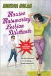 Maxie Mainwaring, Lesbian Dilettante - Monica Nolan