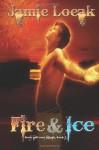 Fire and Ice - Jamie Loeak