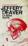 La sedia vuota: La terza indagine di Lincoln Rhyme #3 (Narrativa) (Italian Edition) - Jeffery Deaver