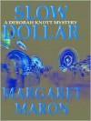 Slow Dollar (Deborah Knott Mysteries, #9) - Margaret Maron