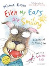 Even My Ears Are Smiling - Michael Rosen, Babette Cole