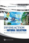 Divine Action and Natural Selection: Sci - Joseph Seckbach, Richard Gordon, Michael J. Behe, Harun Yahya, Oktar Babuna, Cem Sedat Altan, Cihat Gundogdu, Taner Edis