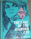 The Case of the Diamond Eye - Amelia Elizabeth Walden