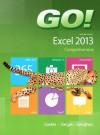 GO! with Microsoft Excel 2013 Comprehensive - Shelley Gaskin, Alicia Vargas, Debra Geoghan