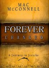 Forever Changed: A Journey in Jericho - Mac McConnell