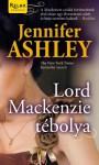 Lord Mackenzie tébolya (Mackenzie fivérek, #1) - Jennifer Ashley