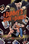 A Dummy's Guide to Danger: Volume 1 - Jason M. Burns