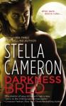 Darkness Bred - Stella Cameron