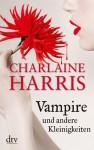 Vampire und andere Kleinigkeiten (Sookie Stackhouse #4.1, #4.3, #5.1, #7.1, #8.1) - Britta Mümmler, Charlaine Harris