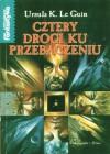 Cztery drogi ku przebaczeniu - Ursula K. Le Guin, Paweł Lipszyc