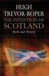The Invention of Scotland - Hugh Trevor-Roper