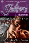 Father of the Wolf [Eagle Clan 1] - L. Shannon