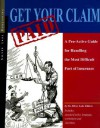 Get Your Claim Paid: A Pro-Active Guide for Handling the Most Difficult Part of Insurance - James Walsh