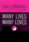 Many Lives, Many Loves - Gina Cerminara
