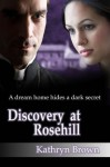 Discovery at Rosehill - Kathryn Brown