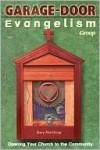 Garage-Door Evangelism: Opening Your Church to the Community - Dary Northrop, Dave Thornton, Dave Klug