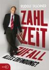 Zahl Zeit Zufall. Alles Erfindung? (German Edition) - Rudolf Taschner, Daniel Kehlmann